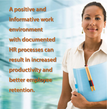 A positive and informative work environment with documented HR processes can result in increased productivity and better employee retention.